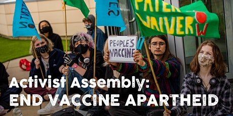 Activist Assembly: End Vaccine Apartheid tickets