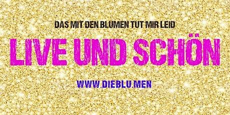Das mit den Blumen tut mir leid - Live und schön in: Berlin Tickets