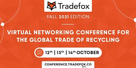 TRADEFOX - Virtual Networking Conference for the Global Trade of Recycling tickets