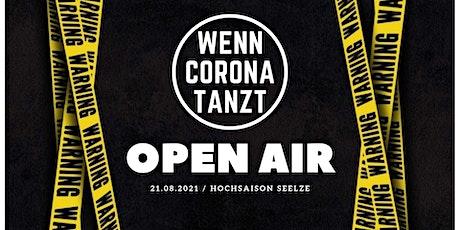 Wenn Corona Tanzt Open Air Tickets