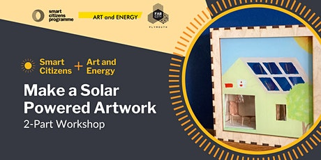 Make a Solar Powered Artwork: 2-Part Workshop tickets