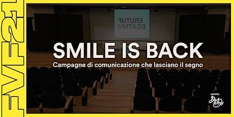 SMILE IS BACK - Campagne di comunicazione che lasciano il segno biglietti