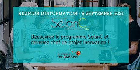 Réunion d'information Programme SelanC - Devenez chef de projet Innovation billets
