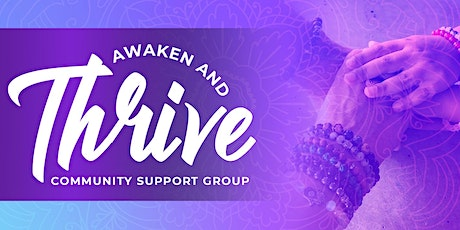 Awaken and Thrive: Community Support Group tickets