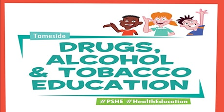 Introduction to Primary (Key Stage 1+ 2) Drug, Alcohol and Tobacco PSHE tickets