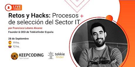 Webinar: Retos y Hacks: Procesos  de selección del Sector IT entradas