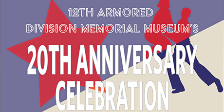 12th Armored Division Memorial Museum's 20th Anniversary Celebration tickets