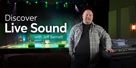 Discover Live Sound with Jeff Barnett – October 8-9 tickets