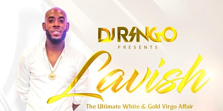 """LAVISH"" The Ultimate White & Gold Virgo Affair tickets"