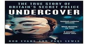 UNDERCOVER - THE TRUE STORY OF BRITAIN'S SECRET POLICE...