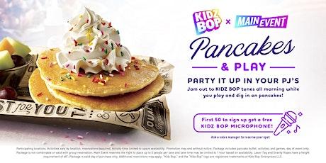 Copy of Kidz Bop Pancakes & Play - Main Event Grapevine tickets