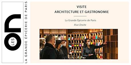 Les ON: Visite patrimoine architectural et gastronomique La Grande Epicerie billets