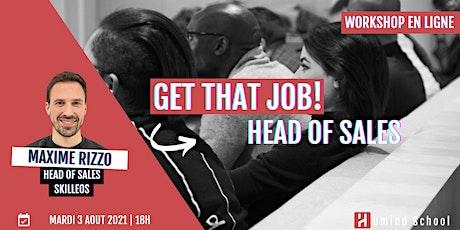 WORKSHOP - GET THAT JOB! | HEAD OF SALES billets