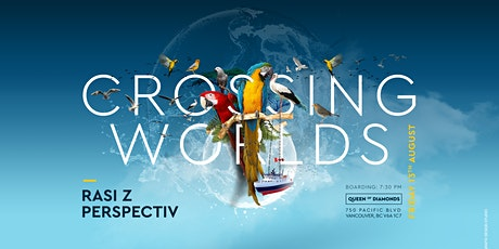 Crossing Worlds w/ Perspectiv & Rasi Z pt. II (Boat Party) tickets