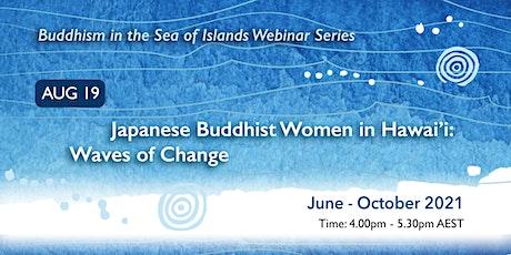 Buddhism in the Sea of Islands Webinar Series - August webinar tickets