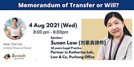 Memorandum of Transfer or Will? tickets