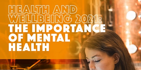 Make UK : Health and Wellbeing 2021- The Importance of Mental Health tickets