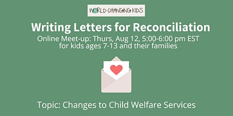 Writing Letters for Reconciliation: Changes to Child Welfare Services tickets
