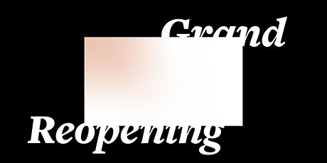 Grand Reopening tickets