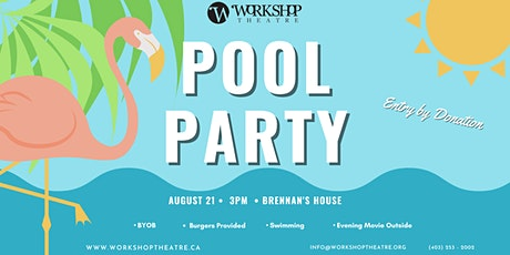 Workshop Theatre's Pool Party!! tickets