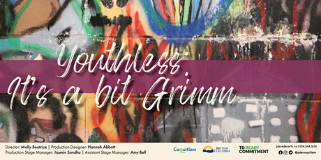 2021 Summer  Theatre Troupe  presentation of Youthless: It's a bit Grimm tickets