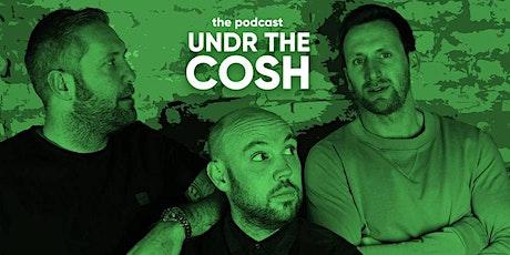 Undr The Cosh - Coventry! tickets