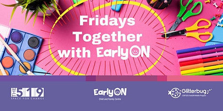 Fridays Together with EarlyON tickets