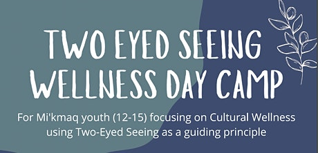 Two Eyed Seeing Wellness Day Camp tickets