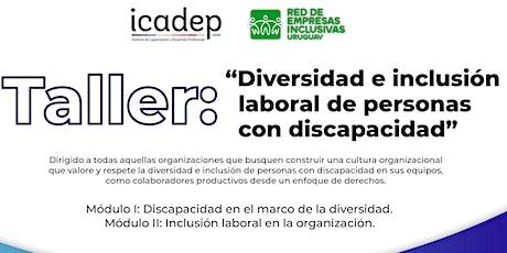 """Taller: """"Diversidad e inclusión laboral de personas con discapacidad"""" boletos"""