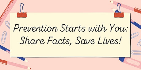 Prevention Starts with You: Share Facts, Save Lives! tickets