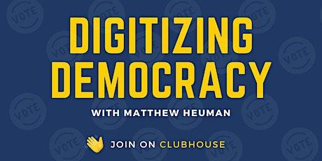 Digitizing Democracy AMA w/ Matthew Heuman tickets