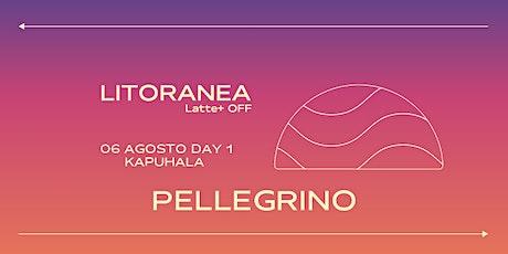 Litoranea #21 06/08 Kapuhala esclusive time/ Latte più OFF biglietti