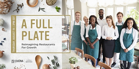 A Full Plate: Reimagining Restaurants for Growth tickets