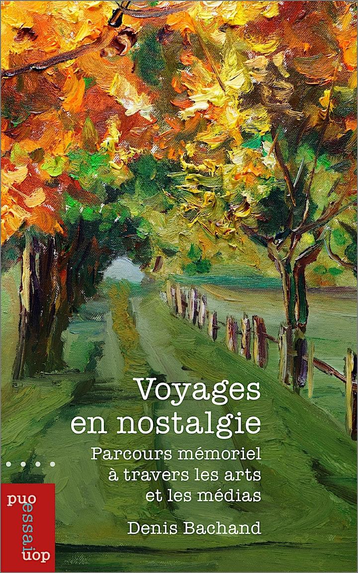 Image de Lancement de livre : Voyages en nostalgie, de Denis Bachand