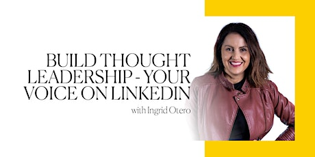 Build thought leadership — Your voice on LinkedIn tickets
