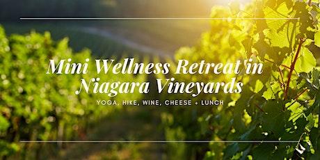 Mini Wellness Retreat in Niagara Vineyards tickets