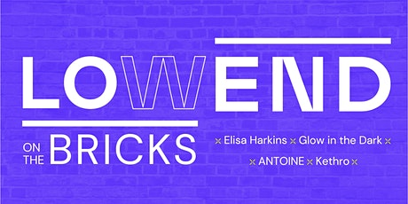 LOW END on the Bricks tickets