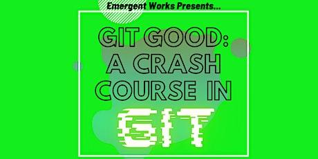 Git Good: A  Crash Course in GIT tickets