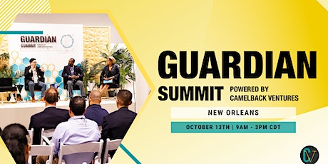 Oct 13 | Guardian Summit 2021 (New Orleans) | Powered by Camelback Ventures tickets