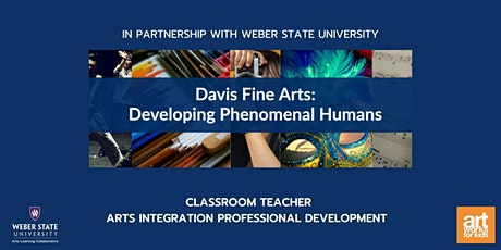 Developing Phenomenal Humans: Arts Skills and Integration for K-1 Classroom tickets