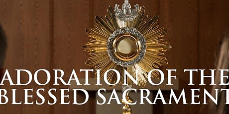 Welcome to Adoration of the Blessed Sacrament and Mass on 20 September 2021 tickets