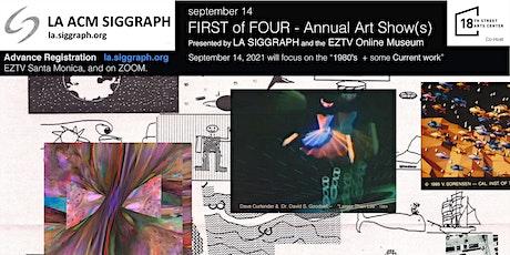 LA ACM SIGGRAPH & EZTV Online Museum: FIRST of FOUR - Annual Art Show(s) tickets