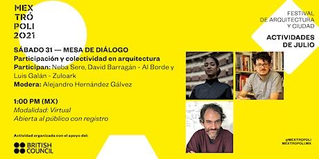MESA DE DIÁLOGO | Participación y colectividad en arquitectura boletos