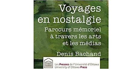 Lancement de livre : Voyages en nostalgie, de Denis Bachand billets