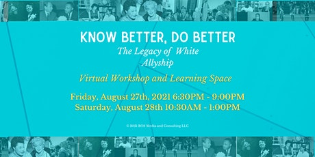 """""""Know Better, Do Better"""": The Legacy of White Allyship tickets"""