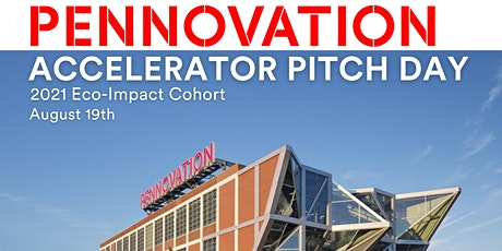 2021 Pennovation Eco-Impact Accelerator [Virtual] Pitch Day tickets