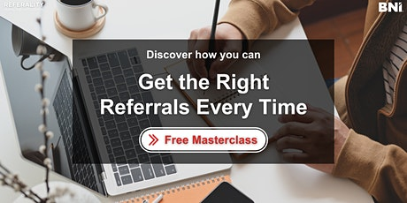 Get the Right Referrals Every Time tickets