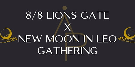 8/8 Lions Gate x New Moon in Leo Gathering tickets