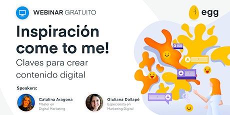 Inspiración come to me! Claves para crear contenido digital entradas