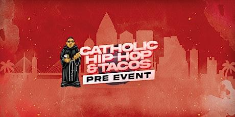 PRE-EVENT   Catholic Hip-Hop & Tacos Tour   Tampa Bay, FL tickets